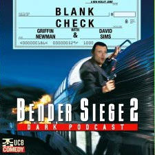 BlankCheck-BenderSiege2DarkPodcast.jpg