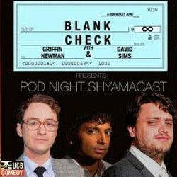 Pod Night Shyamacast
