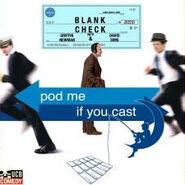 BlankCheck-PodMeIfYouCast
