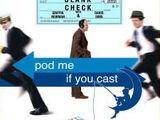 Pod Me If You Cast