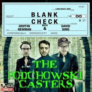 BlankCheck-ThePodchowskiCasters
