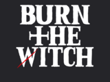 BURN THE WITCH