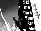 Kapitel 513: THE DARK MOON STROKE