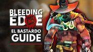 BLEEDING EDGE El Bastardo Guide - Abilities, Supers, Tips & Tricks