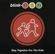 Blink-182 - Stay Together for the Kids cover.jpg