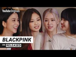 BLACKPINK dishes about music, festivals and style - BLACKPINK on RELEASED