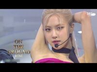 ROSÉ - 'On The Ground' 0314 SBS Inkigayo