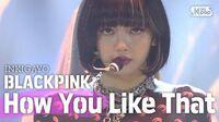 BLACKPINK(블랙핑크) - How You Like That @인기가요 inkigayo 20200712