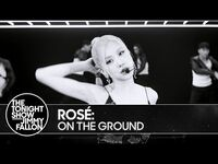 PREMIERE- ROSÉ- On The Ground - The Tonight Show Starring Jimmy Fallon