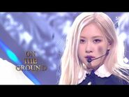 ROSÉ - 'On The Ground' 0404 SBS Inkigayo
