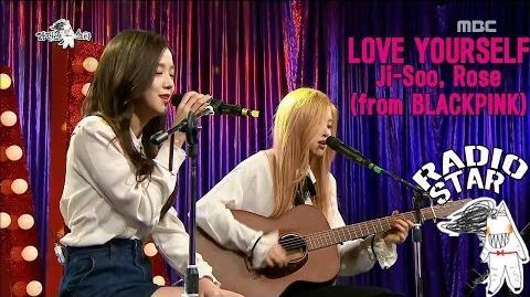 RADIO STAR 라디오스타 - Ji-soo, Rose, sung 'Love Yourself' 20170111