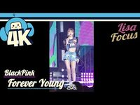 -4K & Focus Cam- Blackpink - Forever Young (Lisa Focus) @Show! Music Core 20180804 블랙핑크 - 포에버 영
