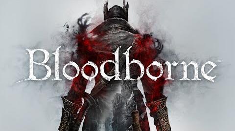 Bloodborne – Playstation Experience Gameplay Trailer