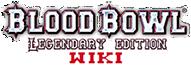 Blood Bowl Legendary Edition Wiki