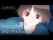 TVアニメ『BLUE REFLECTION RAY-澪』ティザーPV