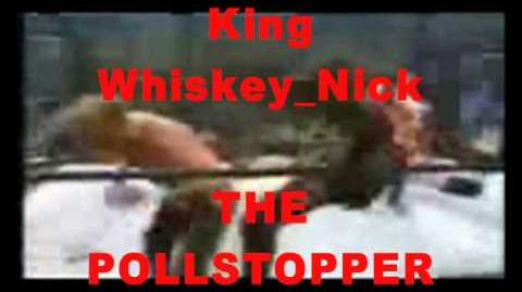 King Whiskey Nick vs