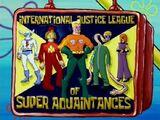 La Liga Internacional de Justicia de los Súper Conocidos