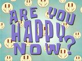 ¿Estás Feliz Ahora?