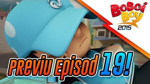 BoBoiBoy Previu Episode 19