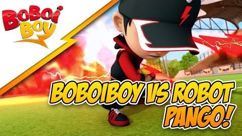 BoBoiBoy vs Robot Pango HD