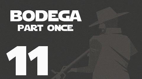 Bodega- Part Once --11-