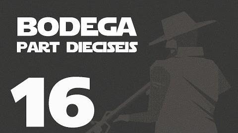 Bodega- Part Dieciséis --16-