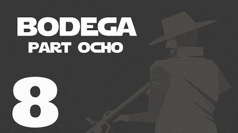 Bodega- Part Ocho --8-