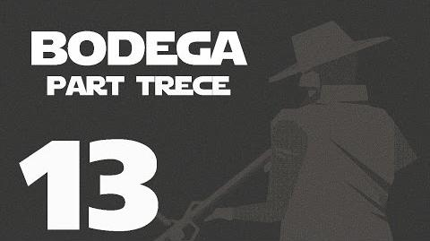 Bodega- Part Trece --13-