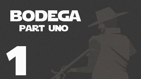 Bodega- Part Uno --1-