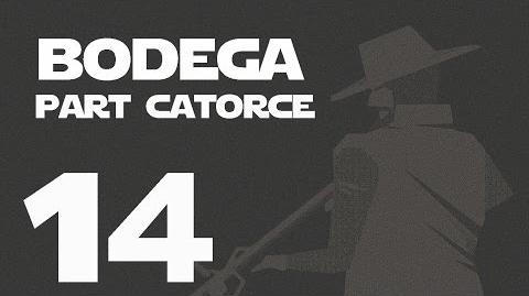 Bodega- Part Catorce --14-