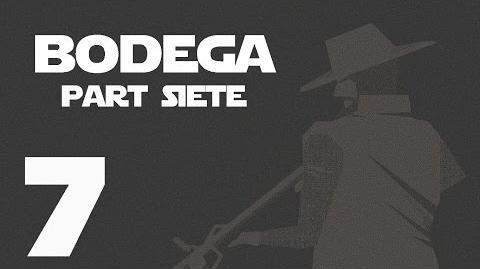 Bodega- Part Siete --7-