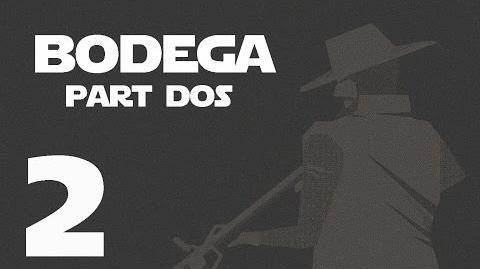 Bodega- Part Dos --2-