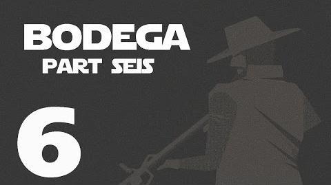 Bodega- Part Seis --6-