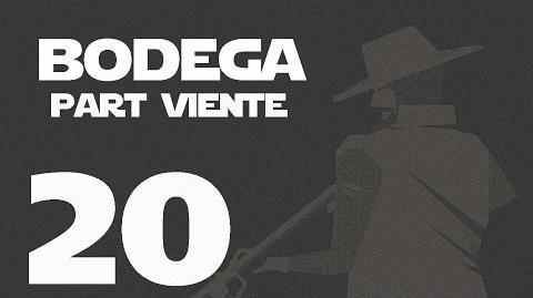 Bodega- Part Viente --20-