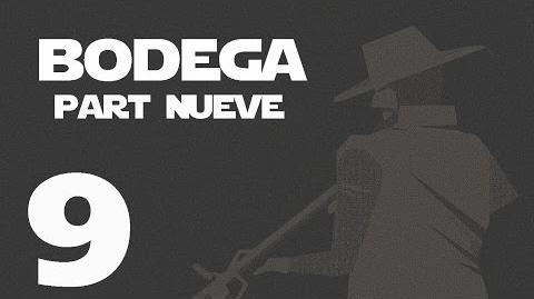 Bodega- Part Nueve --9-