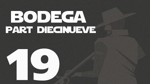 Bodega- Part Diecinueve --19-