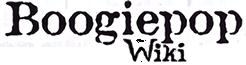 Boogiepop Wiki
