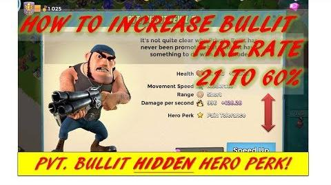 HERO TIP Increase Pvt Bullit's Fire rate 20-60% Bullit Hidden Ability Boom Beach