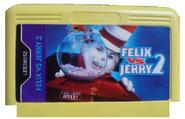 Felix vs Jerry Cartridge 2