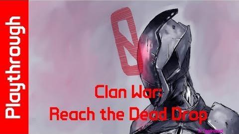 Clan War Reach the Dead Drop