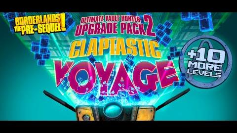 Borderlands The Pre-Sequel- Claptastic Voyage DLC Trailer