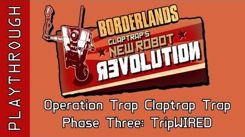 Operation_Trap_Claptrap_Trap,_Phase_Three_TripWIRED