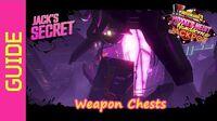 Weapon Chests Guide - Jack's Secret