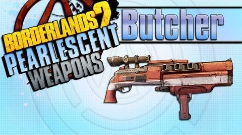 BORDERLANDS 2 *Butcher* Pearlescent Weapons Guide!!!-0