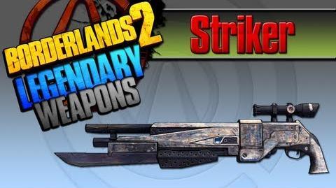 BORDERLANDS 2 *Striker* Legendary Weapons Guide