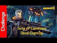 Guts of Carnivora Challenge- Dead Claptrap