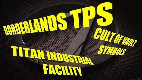 Vault Symbols- Titan Industrial Facility (Borderlands TPS)
