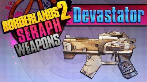 BORDERLANDS 2 *Devastator* Seraph Weapons Guide!!!
