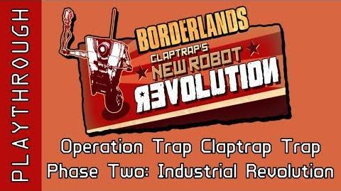 Operation_Trap_Claptrap_Trap,_Phase_Two_Industrial_Revolution