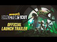 Borderlands 3- Director's Cut Official Launch Trailer